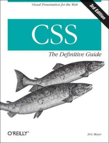 Bestsellers (2007) - CSS: The Definitive Guide by Eric Meyer