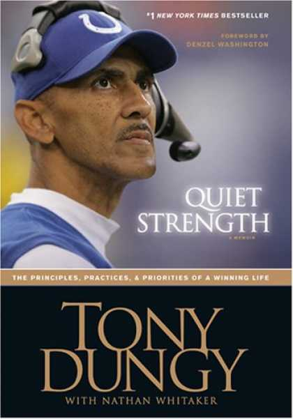 Bestsellers (2007) - Quiet Strength: The Principles, Practices, & Priorities of a Winning Life by Ton