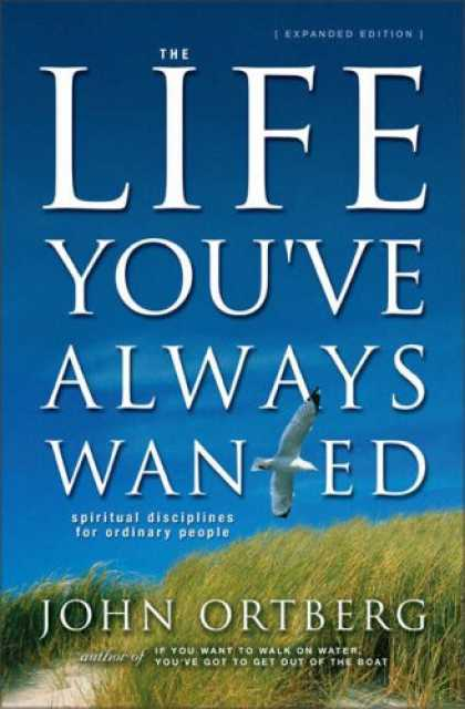 Bestsellers (2007) - The Life You've Always Wanted: Spiritual Disciplines for Ordinary People (Expand