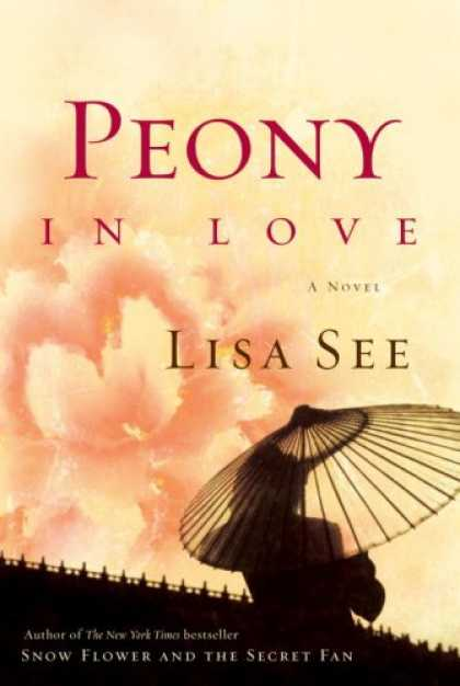 Bestsellers (2007) - Peony in Love: A Novel by Lisa See