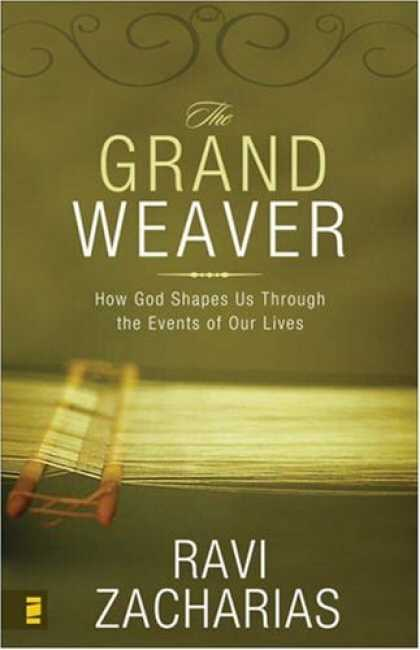 Bestsellers (2007) - The Grand Weaver by Ravi Zacharias