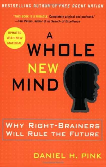 Bestsellers (2007) - A Whole New Mind: Why Right-Brainers Will Rule the Future by Daniel H. Pink