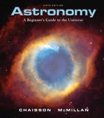 Bestsellers (2007) - Astronomy: A Beginner's Guide to the Universe (5th Edition) by Eric Chaisson