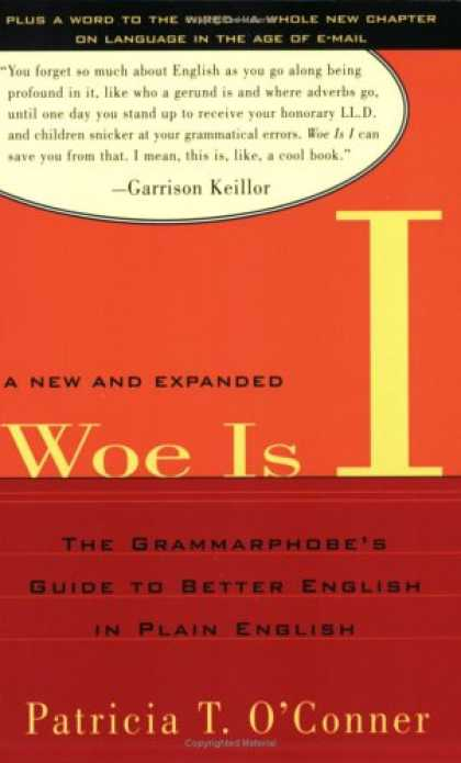 Bestsellers (2007) - Woe Is I: The Grammarphobe's Guide to Better English in Plain English, Second Ed