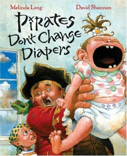 Bestsellers (2007) - Pirates Don't Change Diapers by Melinda Long