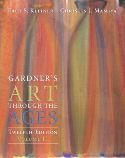 Bestsellers (2007) - Gardner's Art Through the Ages, Volume II (Chapters 19-34) by Fred S. Kleiner
