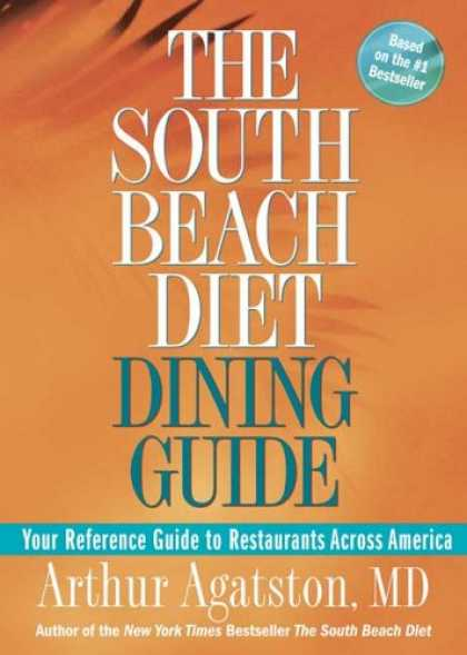 Bestsellers (2007) - The South Beach Diet Dining Guide: Your Reference Guide to Restaurants Across Am