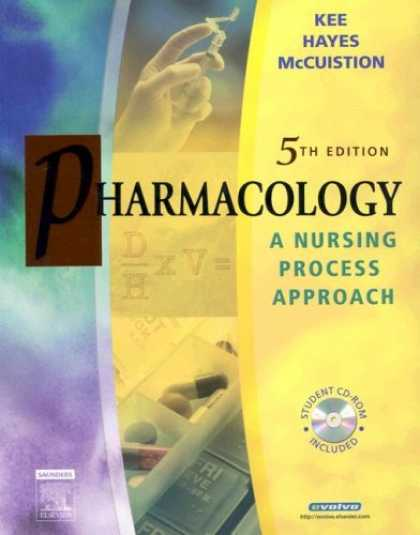 Bestsellers (2007) - Pharmacology: A Nursing Process Approach by Joyce LeFever Kee