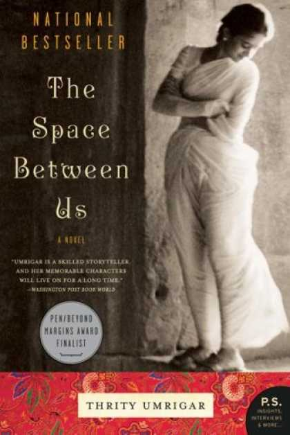 Bestsellers (2007) - The Space Between Us: A Novel (P.S.) by Thrity Umrigar