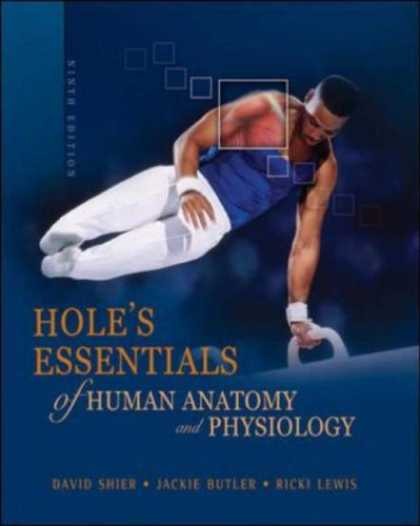 Bestsellers (2007) - Hole's Essentials of Human Anatomy and Physiology by David N. Shier