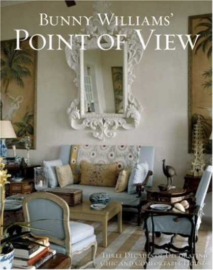 Bestsellers (2007) - Bunny Williams' Point of View: Three Decades of Decorating Elegant and Comfortab