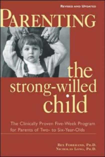 Bestsellers (2007) - Parenting the Strong-Willed Child: The Clinically Proven Five-Week Program for P