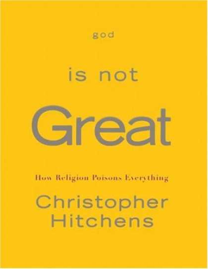 Bestsellers (2007) - God Is Not Great: How Religion Poisons Everything by Christopher Hitchens