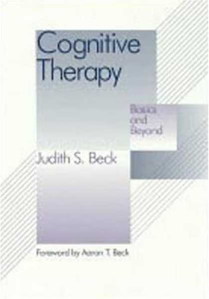 Bestsellers (2007) - Cognitive Therapy: Basics and Beyond by Judith S. Beck