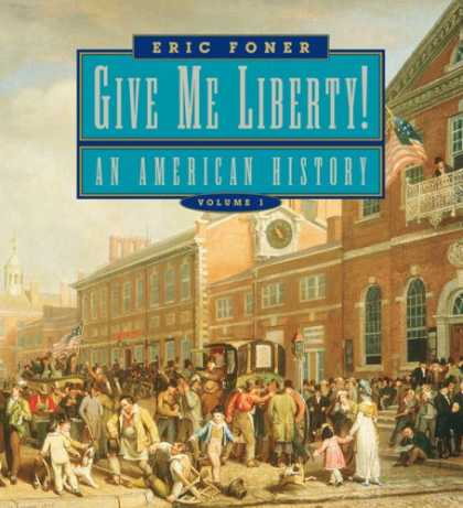 Bestsellers (2007) - Give Me Liberty!: An American History, Seagull Edition, Volume 1 by Eric Foner
