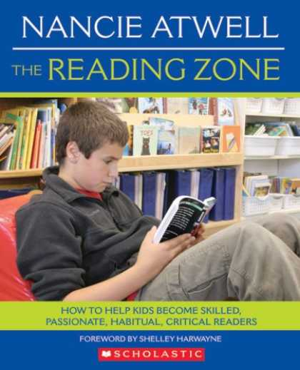Bestsellers (2007) - The Reading Zone: HOW TO HELP KIDS BECOME SKILLED, PASSIONATE, HABITUAL, CRITICA