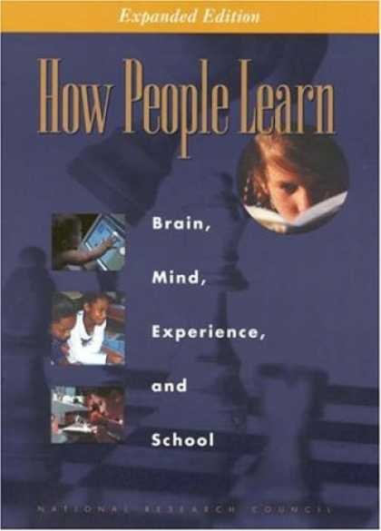 Bestsellers (2007) - How People Learn: Brain, Mind, Experience, and School: Expanded Edition by Natio
