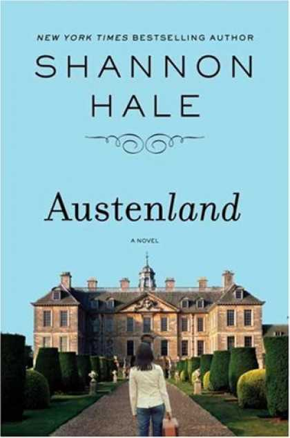Bestsellers (2007) - Austenland: A Novel by Shannon Hale