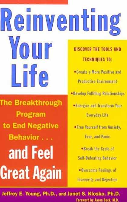 Bestsellers (2007) - Reinventing Your Life: The Breakthough Program to End Negative Behavior...and Fe