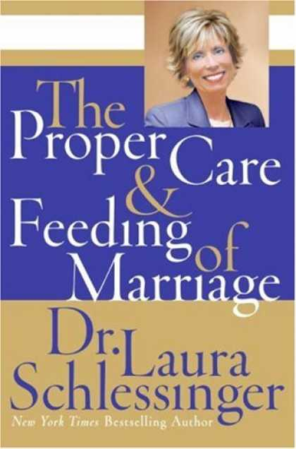 Bestsellers (2007) - The Proper Care and Feeding of Marriage by Laura Schlessinger