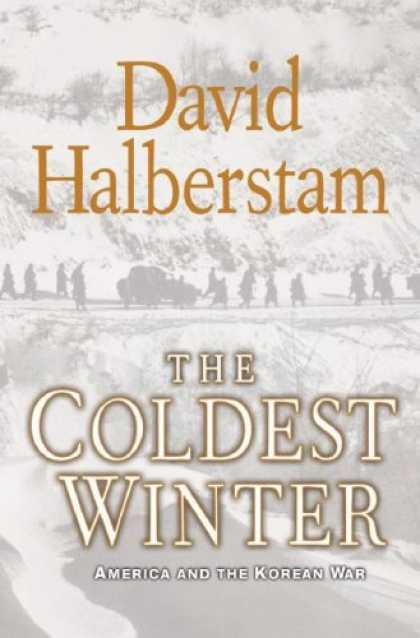 Bestsellers (2007) - The Coldest Winter: America and the Korean War by David Halberstam