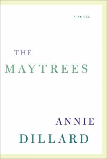 Bestsellers (2007) - The Maytrees: A Novel by Annie Dillard