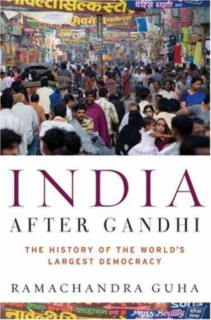 Bestsellers (2007) - India After Gandhi: The History of the World's Largest Democracy by Ramachandra