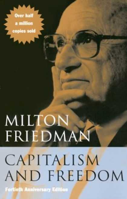 Bestsellers (2007) - Capitalism and Freedom: Fortieth Anniversary Edition by Milton Friedman