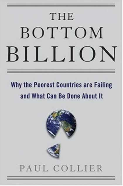 Bestsellers (2007) - The Bottom Billion: Why the Poorest Countries are Failing and What Can Be Done A