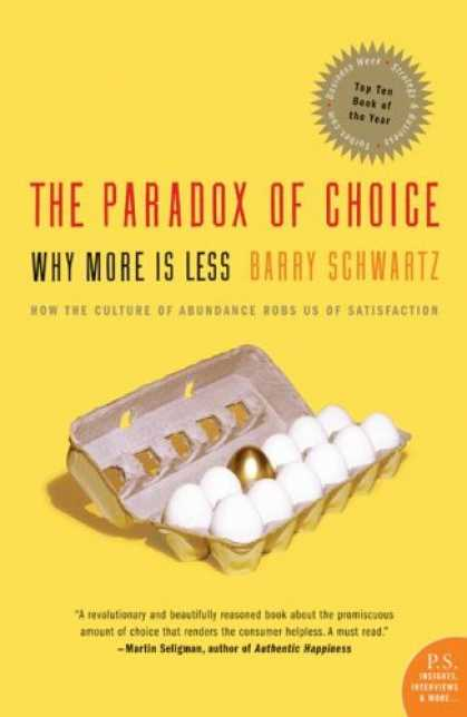 Bestsellers (2007) - The Paradox of Choice: Why More Is Less by Barry Schwartz