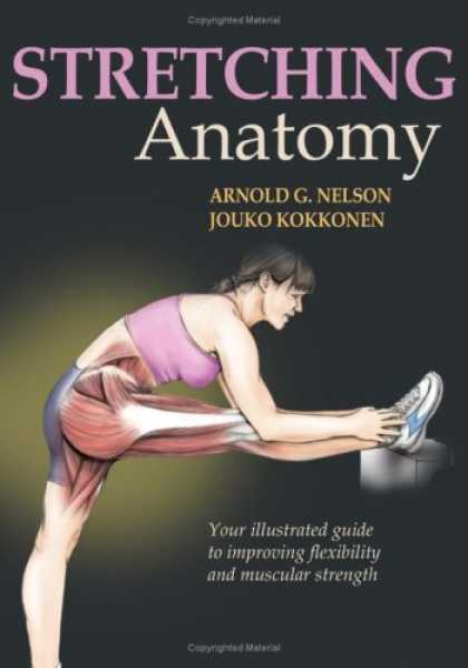 Bestsellers (2007) - Stretching Anatomy by Arnold G. Nelson