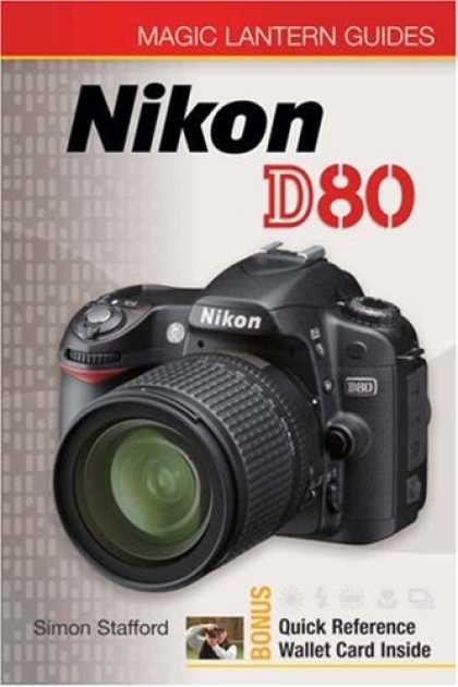 Bestsellers (2007) - Magic Lantern Guides: Nikon D80 (Magic Lantern Guides) by Simon Stafford