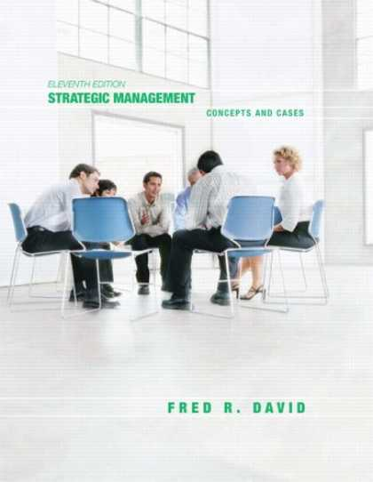 Bestsellers (2007) - Strategic Management: Concepts and Cases (11th Edition) by Fred David