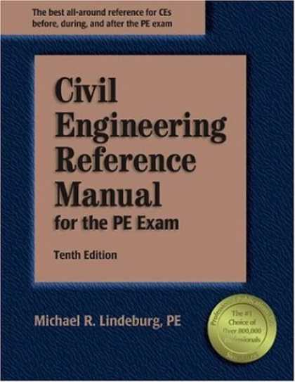 Bestsellers (2007) - Civil Engineering Reference Manual for the PE Exam, 10th Edition by Michael R. L