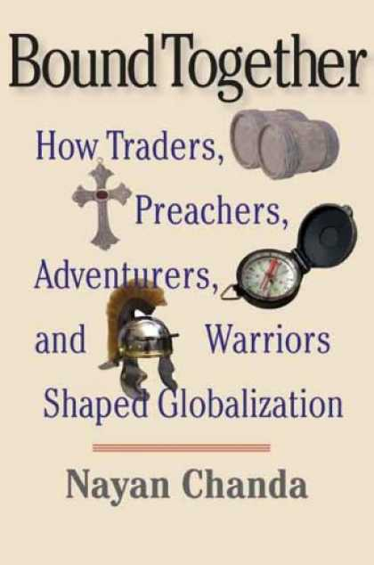 Bestsellers (2007) - Bound Together: How Traders, Preachers, Adventurers, and Warriors Shaped Globali