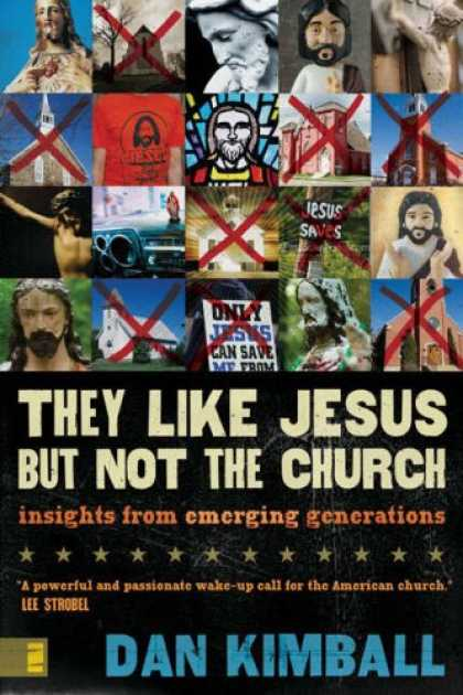 Bestsellers (2007) - They Like Jesus but Not the Church: Insights from Emerging Generations by Dan Ki
