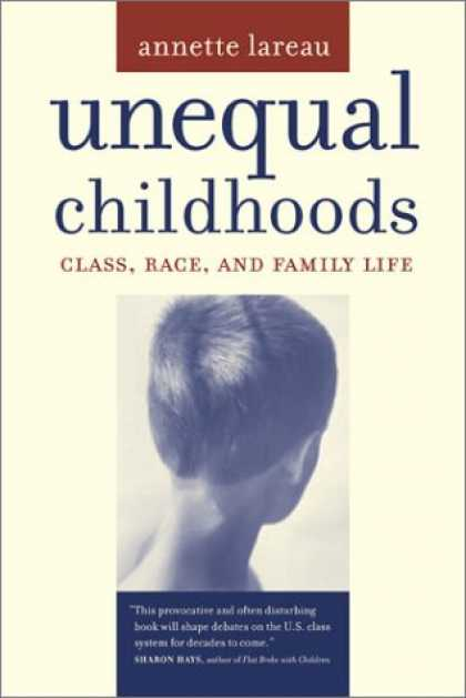 Bestsellers (2007) - Unequal Childhoods: Class, Race, and Family Life by Annette Lareau