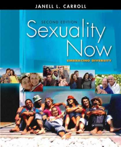 Bestsellers (2007) - Sexuality Now: Embracing Diversity by Janell L. Carroll
