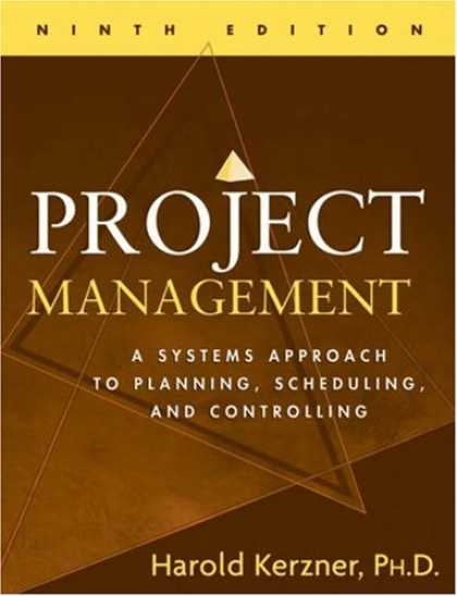 Bestsellers (2007) - Project Management: A Systems Approach to Planning, Scheduling, and Controlling