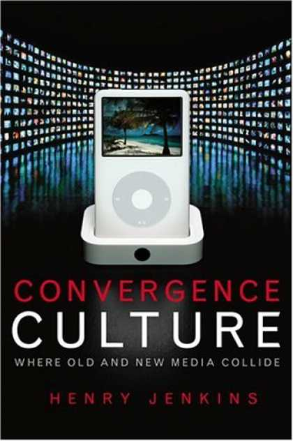 Bestsellers (2007) - Convergence Culture: Where Old and New Media Collide by Henry Jenkins