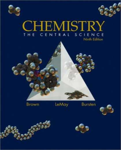 Bestsellers (2007) - Chemistry: The Central Science, Ninth Edition by Theodore L. Brown