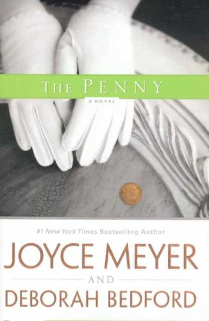 Bestsellers (2007) - The Penny: A Novel by Joyce Meyer
