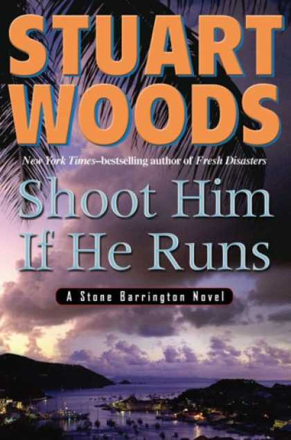 Bestsellers (2007) - Shoot Him If He Runs (Stone Barrington Novels) by Stuart Woods