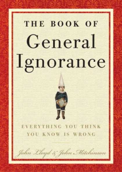 Bestsellers (2007) - The Book of General Ignorance by John Mitchinson