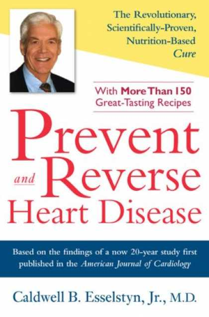 Bestsellers (2007) - Prevent and Reverse Heart Disease by Caldwell B. Esselstyn