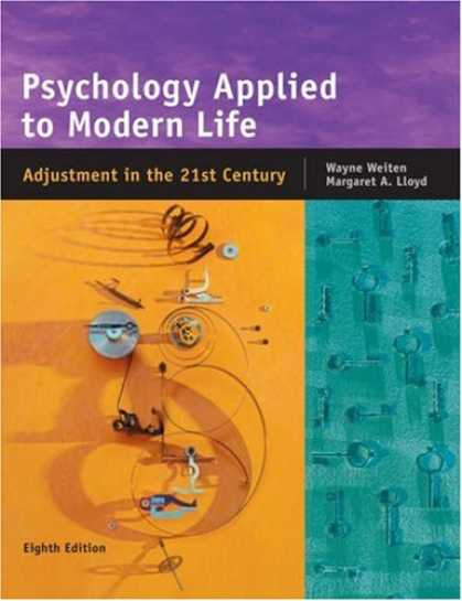 Bestsellers (2007) - Psychology Applied to Modern Life: Adjustment in the 21st Century by Wayne Weite