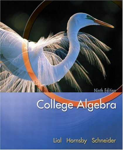 Bestsellers (2007) - College Algebra (Lial/Hornsby/Schneider Series) by Margaret L. Lial