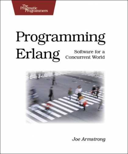 Bestsellers (2007) - Programming Erlang: Software for a Concurrent World by Joe Armstrong