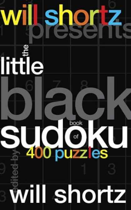 Bestsellers (2007) - Will Shortz Presents The Little Black Book of Sudoku: 400 Puzzles (Will Shortz P