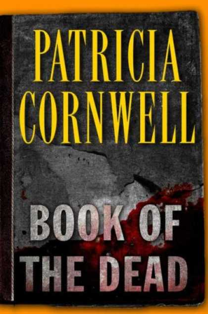 Bestsellers (2007) - Book of the Dead (Kay Scarpetta, No. 15) by Patricia Cornwell